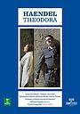 Фильм «Theodora, Oratorio en trois actes de Georg Friedrich Haendel» (2015)