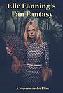 Фільм «Elle Fanning's Fan Fantasy» (2017)