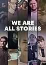 Серіал «We Are All Stories» (2015)
