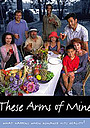 Сериал «These Arms of Mine» (1999 – 2001)
