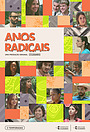 Сериал «Anos Radicais» (2015 – 2018)