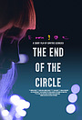 Фильм «The End of the Circle» (2021)