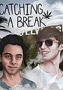 Сериал «Catching a Break» (2017)