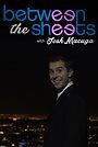 Сериал «Between the Sheets with Josh Macuga» (2013 – 2016)