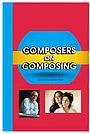 Сериал «Composers on Composing» (2015)
