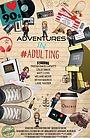 Серіал «Adventures in #Adulting» (2017)