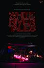Фильм «White River Tales» (2017)