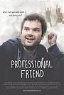 Сериал «Professional Friend» (2013)