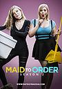 Сериал «Maid to Order» (2016 – 2017)