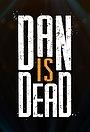 Серіал «Дэн мёртв» (2017 – ...)