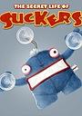 Сериал «The Secret Life of Suckers» (2010)