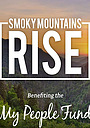 Фильм «Smoky Mountains Rise: A Benefit for the My People Fund» (2016)