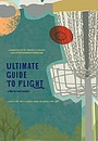 Фильм «Ultimate Guide to Flight» (2010)
