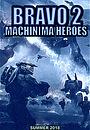 Фильм «Bravo 2: Machinima Heroes» (2018)