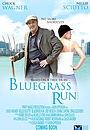 Фільм «Bluegrass Run»