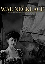 Фільм «The War Necklace»
