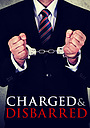 Серіал «Charged and Disbarred» (2017)