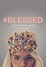 Фильм «#blessed» (2015)