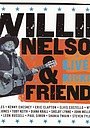 Фільм «Willie Nelson & Friends: Live and Kickin'» (2003)