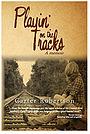 Фильм «Playin on the Tracks» (2014)
