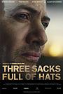 Фильм «Three Sacks Full of Hats» (2018)