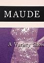 Сериал «The Maude Room: A Variety Show»