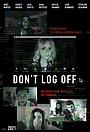 Фильм «Don't Log Off»