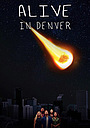 Серіал «Alive in Denver» (2018)