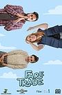 Сериал «Fare Trade» (2017)