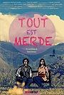 Фільм «Tout Est Merde» (2016)