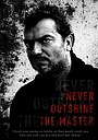 Фільм «Never Outshine the Master»