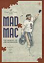 Фільм «Mad Mac: The Memory of Jim McMahon»