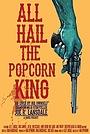 Фільм «All Hail the Popcorn King» (2019)