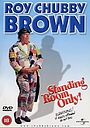Фільм «Roy Chubby Brown: Standing Room Only» (2002)