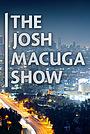 Сериал «The Josh Macuga Show» (2016 – ...)