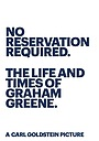 Фильм «No Reservation Required. The Life and Times of Graham Greene.»