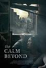 Фильм «The Calm Beyond» (2020)