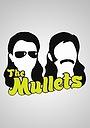 Сериал «The Mullets» (2003 – 2004)