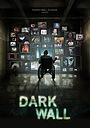 Сериал «Dark Wall» (2012)