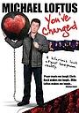 Фильм «Michael Loftus: You've Changed» (2009)
