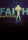 Сериал «Faith Happens» (2016)