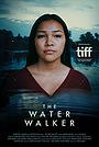 Фільм «The Water Walker» (2020)