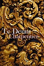 Фильм «Te Deum de Charpentier par l'ensemble Correspondance» (2017)