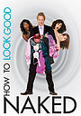 Сериал «How to Look Good Naked» (2008)