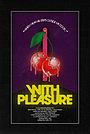 Фильм «With Pleasure» (2020)
