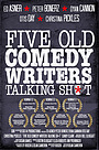 Фільм «Five Old Comedy Writers Talking Sh*t» (2019)
