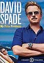 Фільм «David Spade: My Fake Problems» (2014)