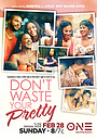 Фильм «Don't Waste Your Pretty» (2021)