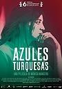 Фільм «Azules turquesas» (2019)