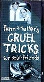 Фільм «Cruel Tricks for Dear Friends» (1987)